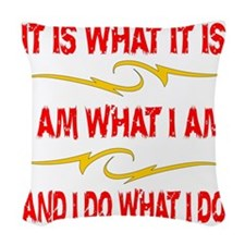 blk_It_Is_What_It_Is Woven Throw Pillow
