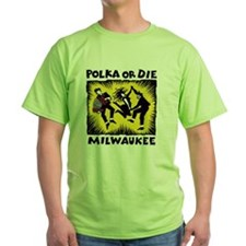 POLKA or DIE T-Shirt
