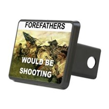 OUR FOREFATHERS WOULD BE S Hitch Cover
