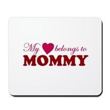 Heart Belongs to Mommy Mousepad