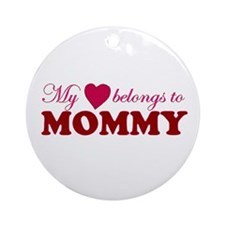 Heart Belongs to Mommy Ornament (Round)