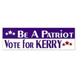 Be a Patriot; Vote for Kerry (sticker)
