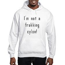 """I'm not a frakking cylon"" Hoodie"