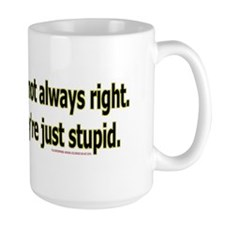 customerstupid2100x700 Mug