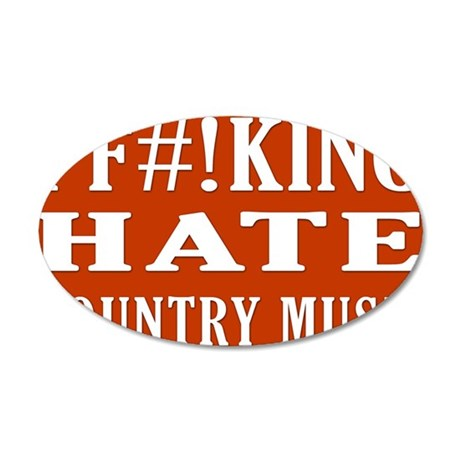 I Hate Country Music 35x21 Oval Wall Decal