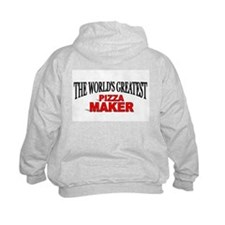 """The World's Greatest Pizza Maker"" Hoodie"