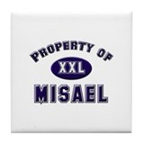 Property of misael Tile Coaster