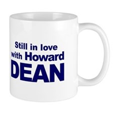 Coffee Mug STILL IN LOVE WITH HOWARD DEAN
