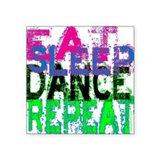 "eat sleep dance repeat 3 co Square Sticker 3"" x 3"""