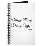 Dance First Think Later Journal