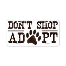 dont shop adopt Aluminum License Plate