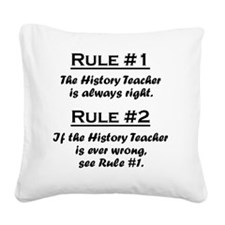 Rule History Teacher Square Canvas Pillow