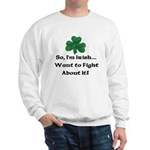 So I'm Irish Sweatshirt