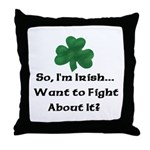 So I'm Irish Throw Pillow