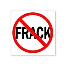 "No_Frack Square Sticker 3"" x 3"""