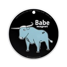 Babe_magnet ( fixed ) Round Ornament