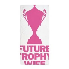 Future Trophy Wife Beach Towel