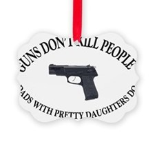 SHIRT-Guns Dont Kill People Ornament
