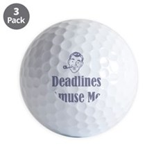 Deadlines Amuse Me Golf Ball