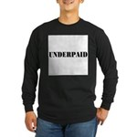 UNDERPAID Long Sleeve Dark T-Shirt