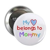 My Heart Belongs to Mommy (B) Button