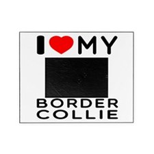 I Love My Border Collie Picture Frame