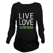 livewaterdog2 Long Sleeve Maternity T-Shirt