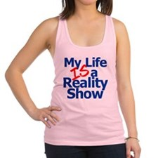 My Life IS a Reality Show Racerback Tank Top