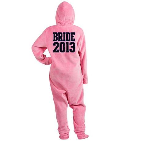 Bride 2013 Footed Pajamas
