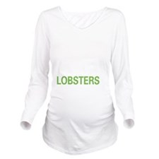 livelobster2 Long Sleeve Maternity T-Shirt