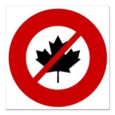 "no-canadians Square Car Magnet 3"" x 3"""