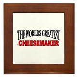 """The World's Greatest Cheesemaker"" Framed Tile"