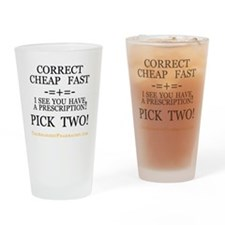 Correct Cheap Fast -- Pick Two Drinking Glass