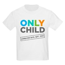 Only Child Expiration Date [Your Date Here] T-Shirt