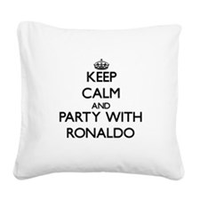 Keep Calm and Party with Ronaldo Square Canvas Pil