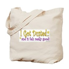 Got Dusted!  Tote Bag