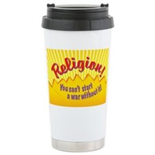 Religion-You Cant Start a War W Ceramic Travel Mug