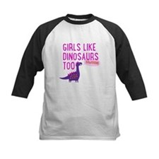 Girls Like Dinosaurs Too RAWRRHH Baseball Jersey