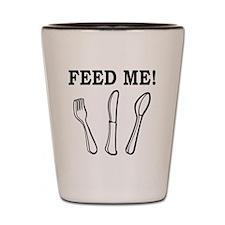 Feed Me!.eps Shot Glass