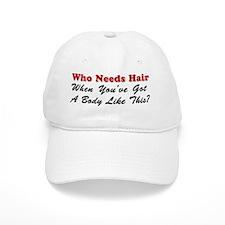 Who Needs Hair Cap