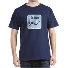 I go down T bl T-Shirt