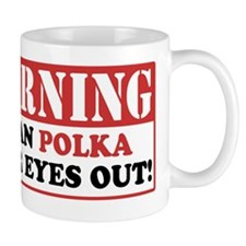 I Can Polka Your Eyes Out Mug