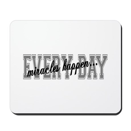 Miracles Happen Mousepad