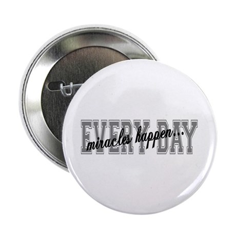 "Miracles Happen 2.25"" Button (10 pack)"