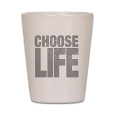chooselifes Shot Glass