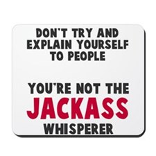 Jackass Whisperer Mousepad