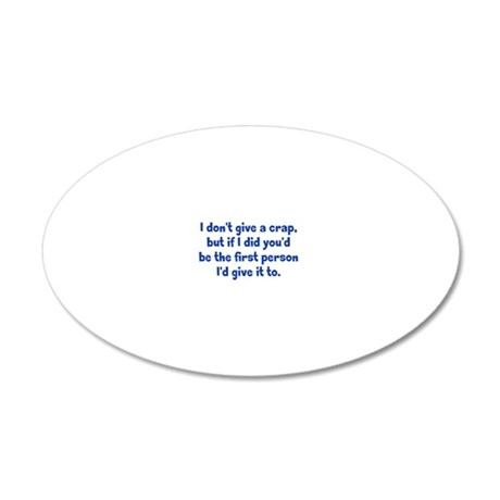 dontgive_pg_btle1 20x12 Oval Wall Decal