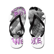 sx you buy we die copy Flip Flops