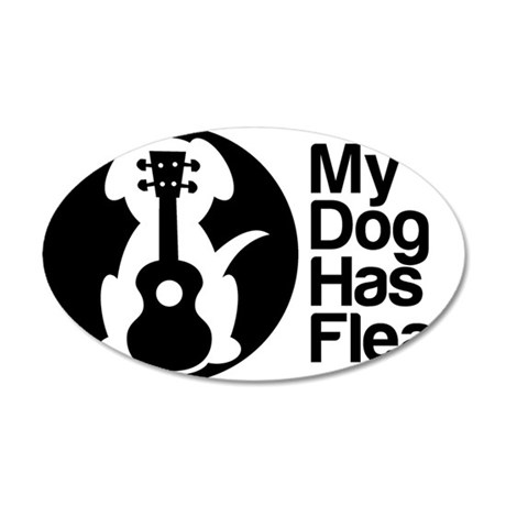 My Dog Has Fleas Ukulele 35x21 Oval Wall Decal