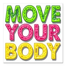 "MPVE YOUR BODY Square Car Magnet 3"" x 3"""
